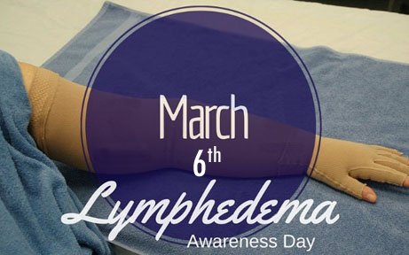 Lymphedema Awareness Day - March 6th