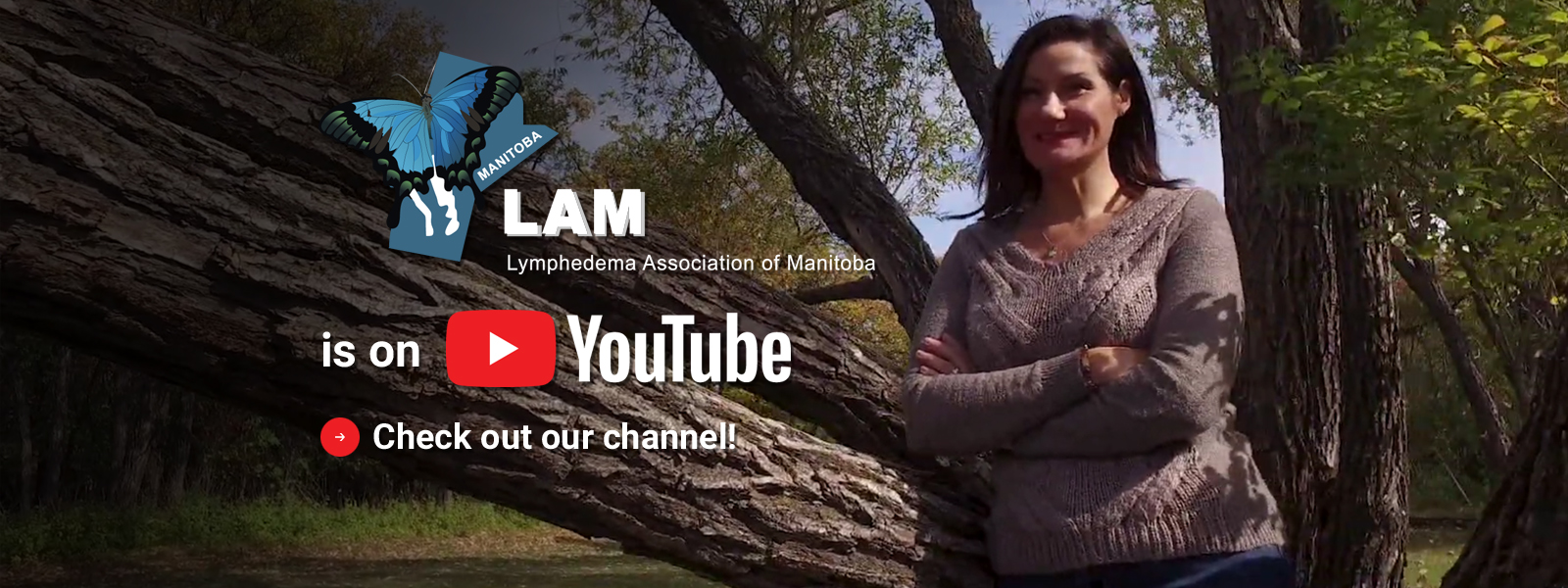 Lymphedema Association of Manitoba is on YouTube. Check out our channel!